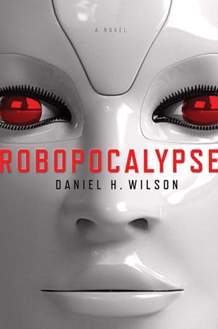 """Robopocalypse"" by Daniel Wilson"