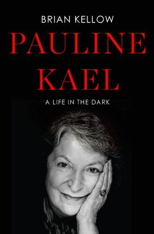 """Pauline Kael: A Life in the Dark"""