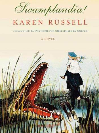 Swamplandia Book Cover Karen Russell - P 2011