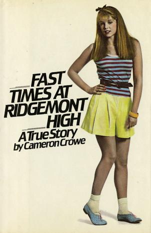 """Fast Times At Ridgemont High"""