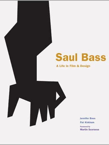 Saul Bass: A Life in Film & Design Book Cover - P 2011
