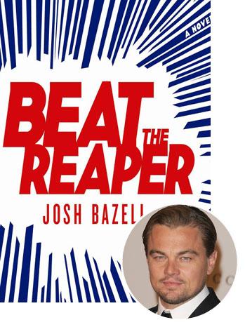 Beat The Reaper Leonardo DiCaprio - P 2011