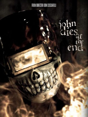 John Dies At The End Poster - P 2011