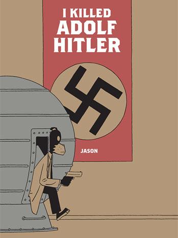 I Killed Adolf Hitler Poster Art - P 2012