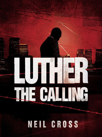 LUTHER: THE CALLING by Neil Cross Cover - P 2012