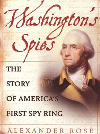 Alexander Rose Washington's Spies Book Cover - P 2012