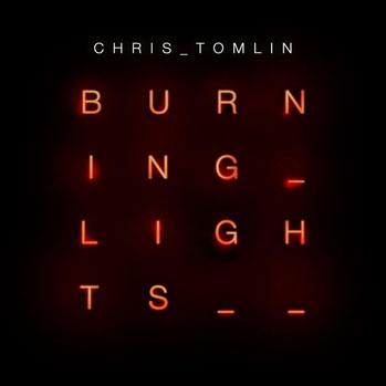 Chris Tomlin Burning Lights Album Cover - P 2012