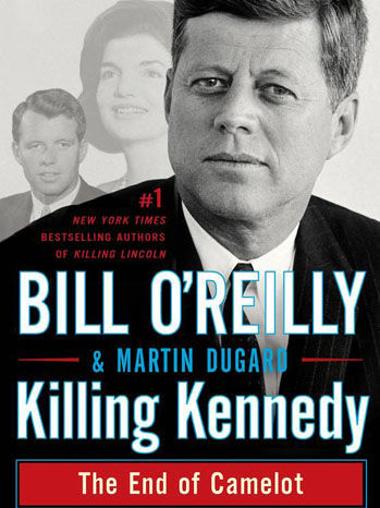Killing Kennedy: The End of Camelot Cover - P 2013