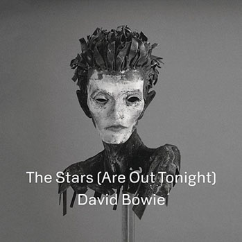 David Bowie The Stars Are Out Tonight Single Art - P 2013