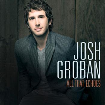 Josh Groban All That Echoes - P 2013