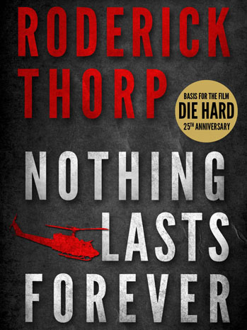 Roderick Thorp Nothing Lasts Forever - P 2013