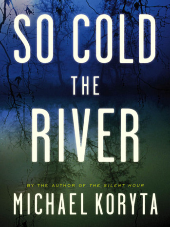 So Cold the River Book Cover - P 2013