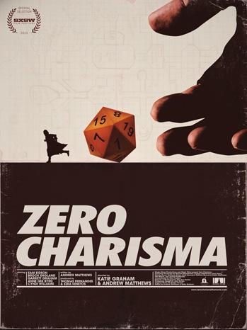 Zero Charisma One Sheet - P 2013