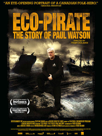 Eco-Pirate: The Story of Paul Watson One Sheet - P 2013