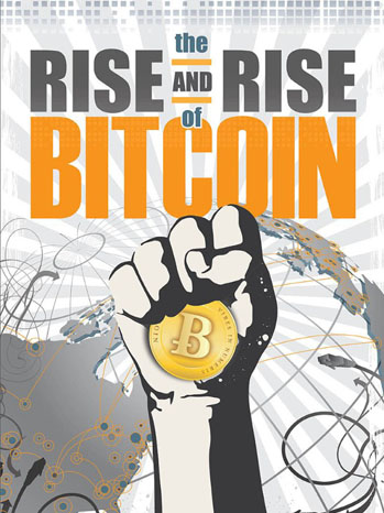 The Rise and Rise of Bitcoin Poster - P 2013