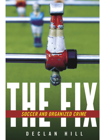 The Fix: Soccer and Organized Crime Cover - P 2013