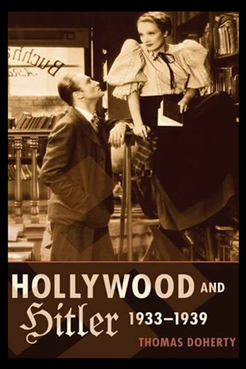 Hollywood and Hitler by Thomas Doherty - P 2013