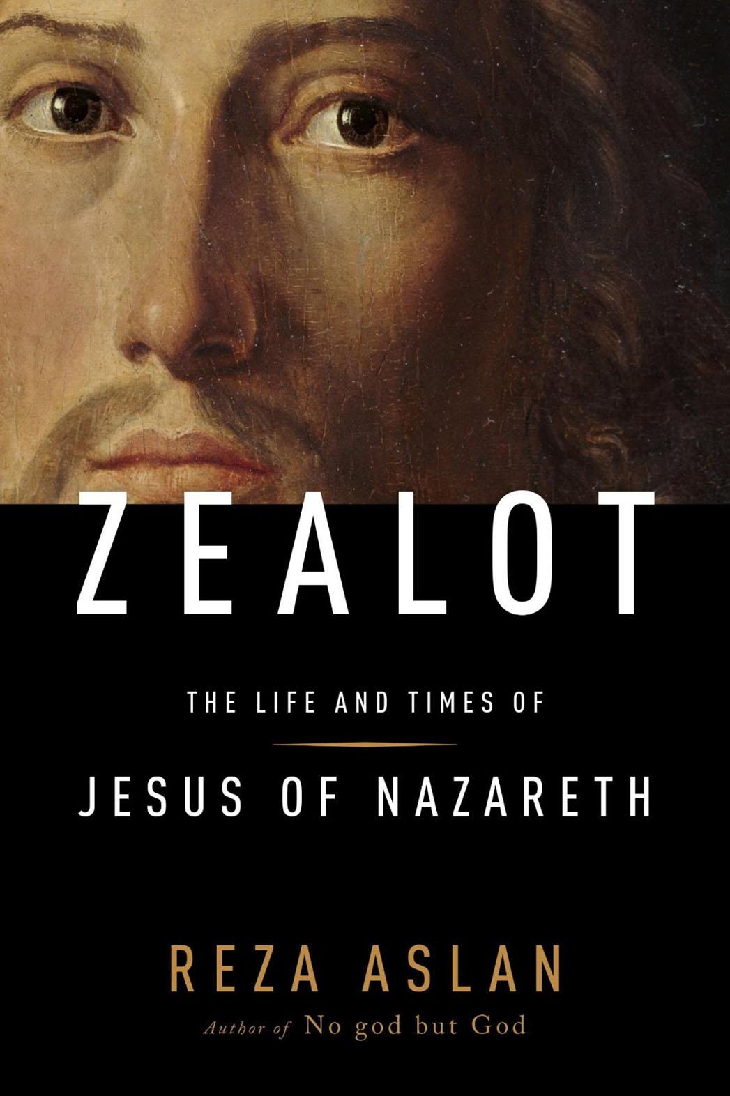 Zealot Cover by Reza Aslan - P 2013