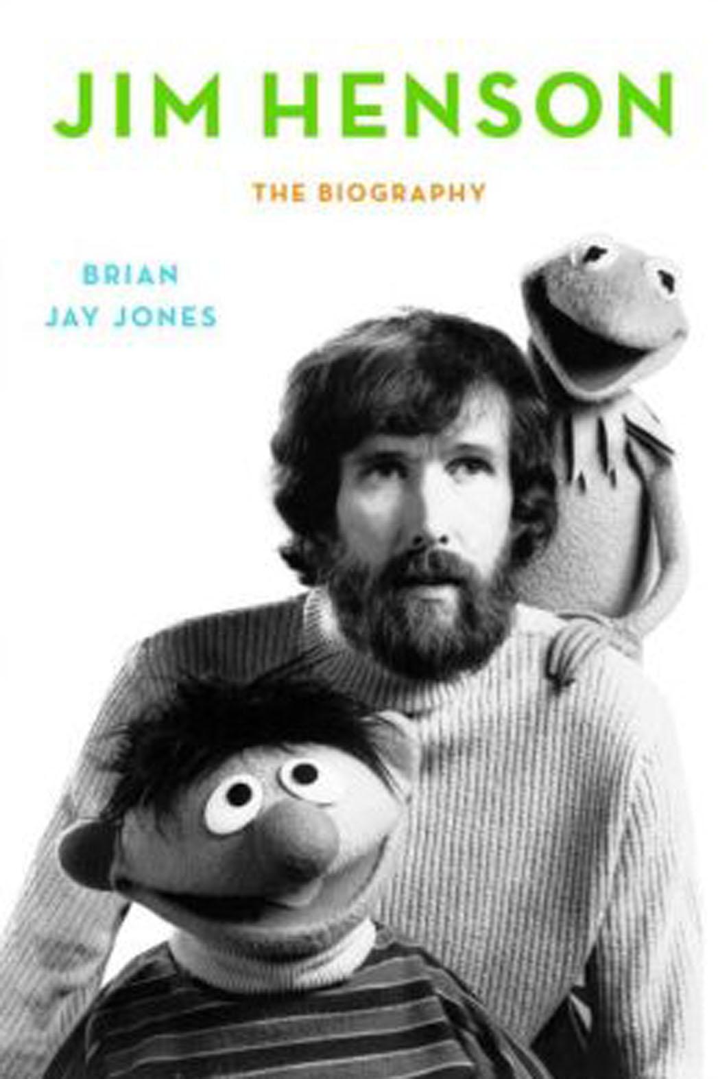 'Jim Henson: The Biography' By Brian Jay Jones