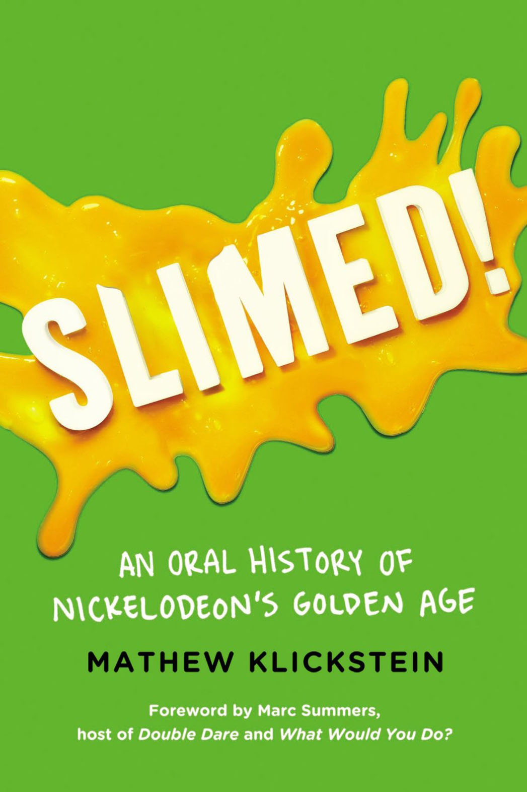 Slimed!: An Oral History of Nickelodeon's Golden Age - P 2013
