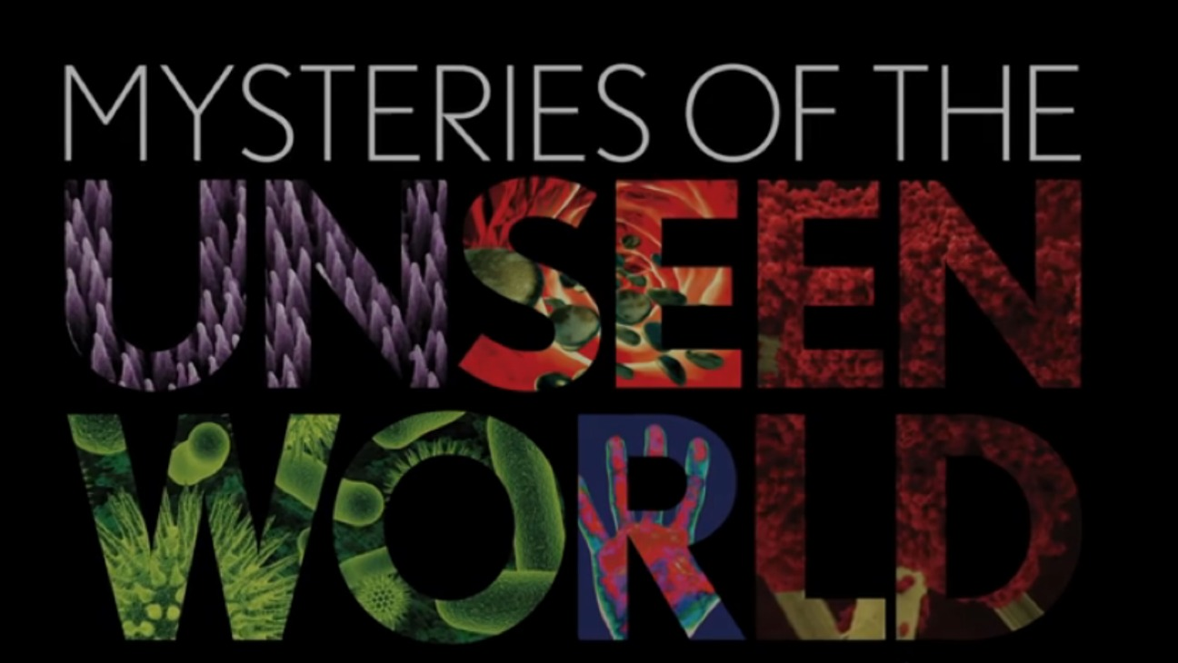 Mysteries of the Unseen World - H - 2013