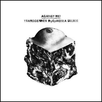 Transgender Dysphoria Blues by Against Me! - S 2014