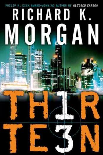 Thirteen Richard K. Morgan Book Cover - P 2014