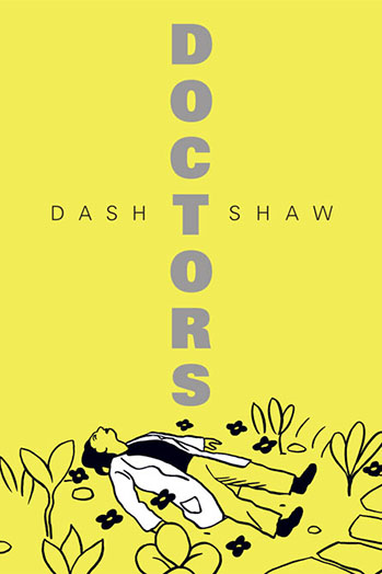 Doctors Dash Shaw Cover - P 2014