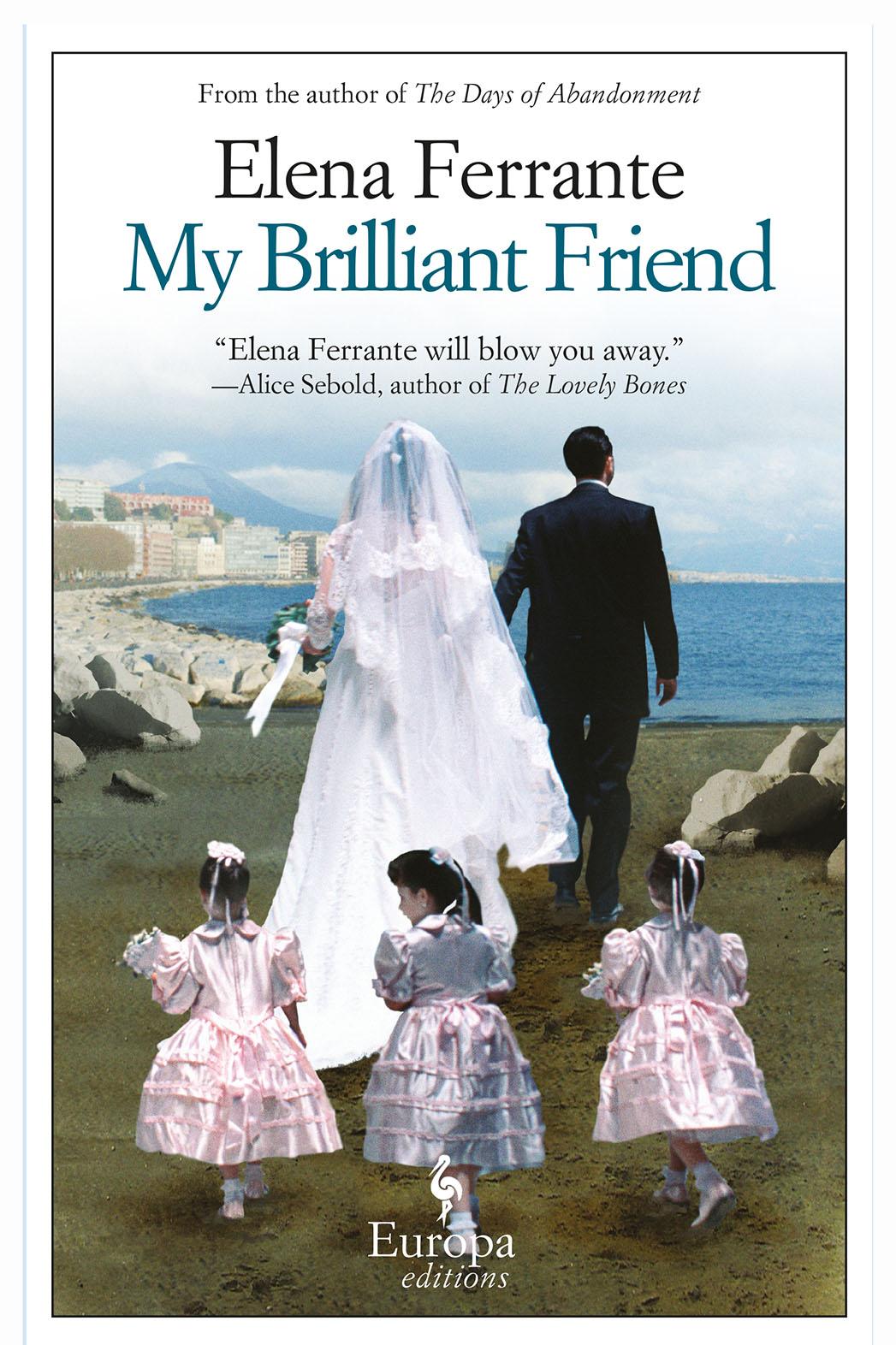 Elena Ferrante's 'Neapolitan Novels' Book One - P 2016