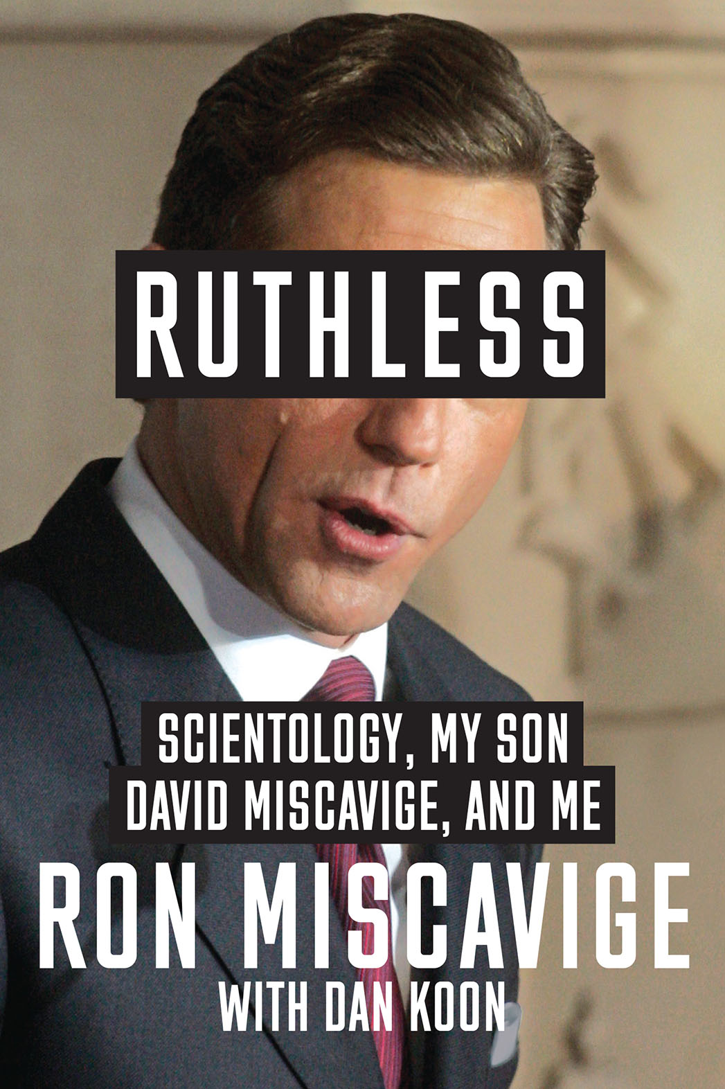 Ruthless -Ron Miscavige-Book Cover-P 2016