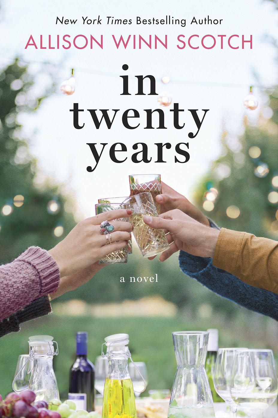 IN TWENTY YEARS by Allison Winn Scotch-Book Cover-P 2016