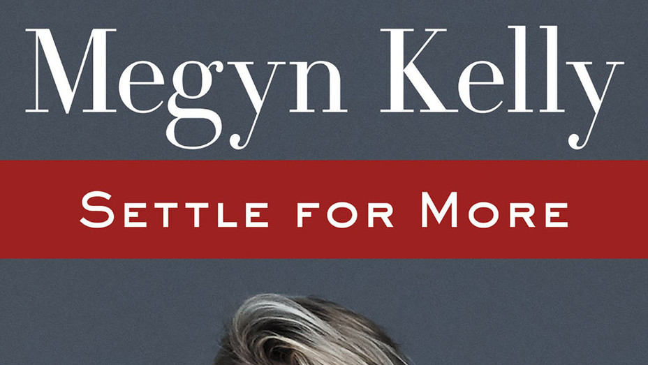 Megyn Kelly Settle for More Cover - Publicity - P 2016