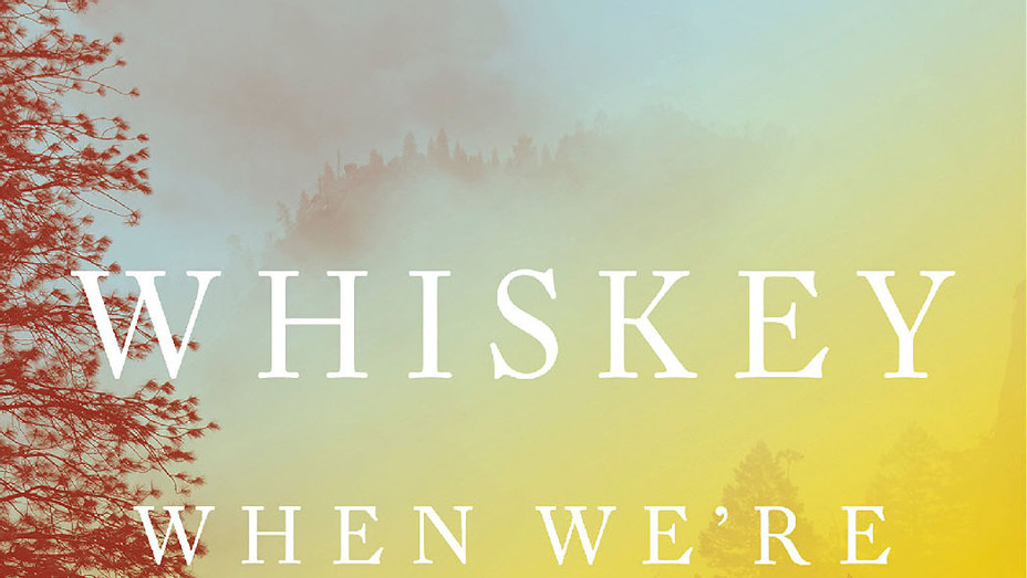 Whiskey When We're Dry Cover - Publicity - P 2018
