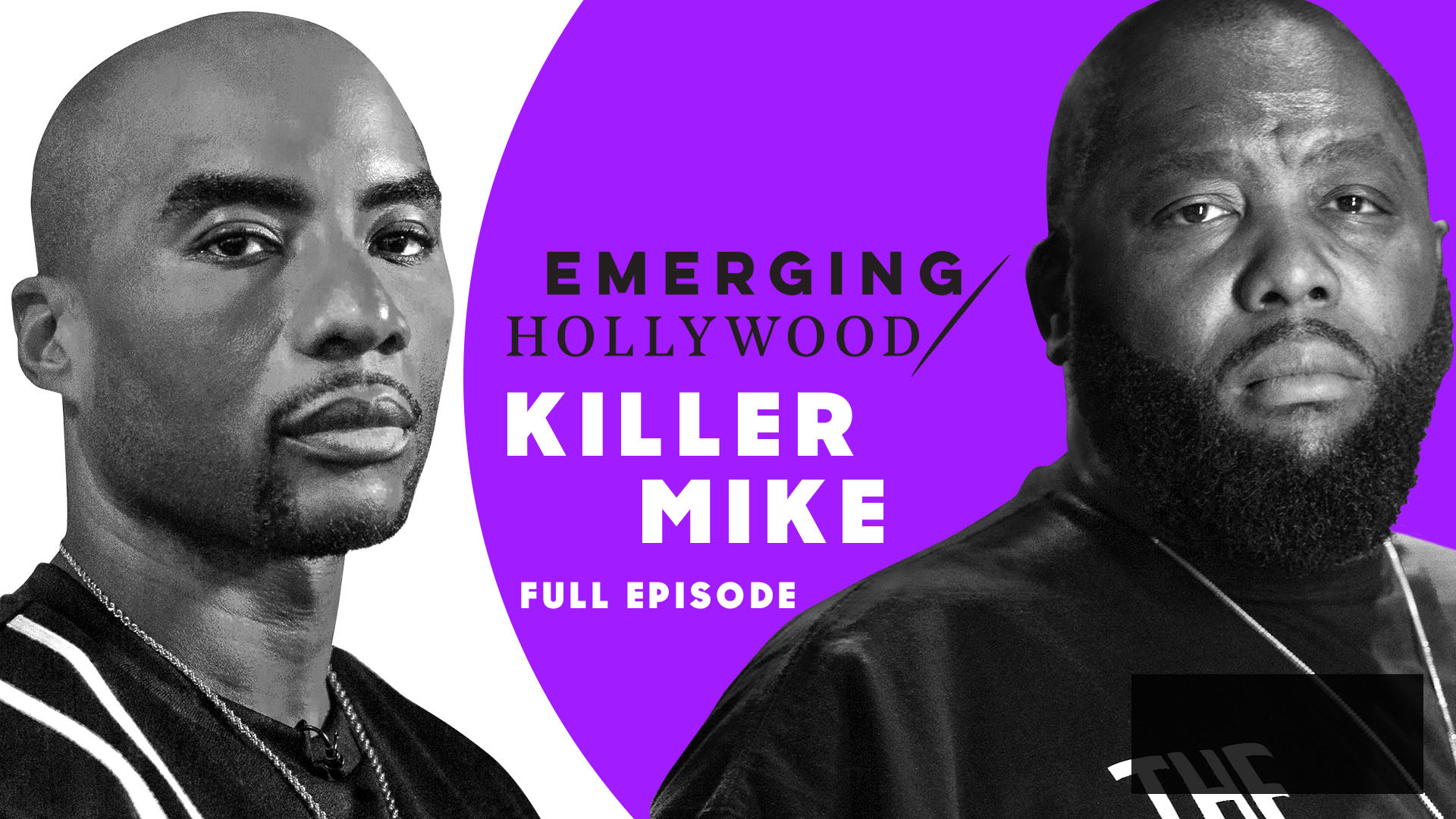 Michael Render aka Killer Mike & Charlamagne tha God | Emerging Hollywood - Full Episode