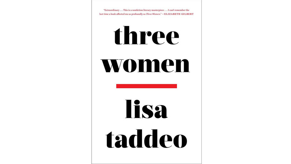 'Three Women' by Lisa Taddeo Book Cover — Publicity — H 2019