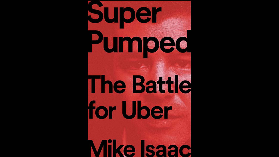 Super Pumped The Battle for Uber - Mike Isaac - Book Cover-H 2019