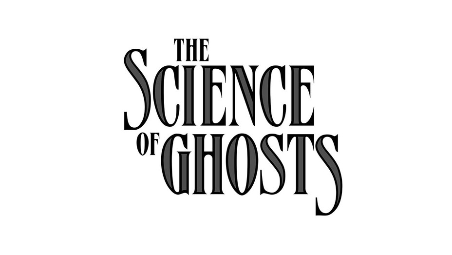 The Science of Ghosts - Publicity - H 2020