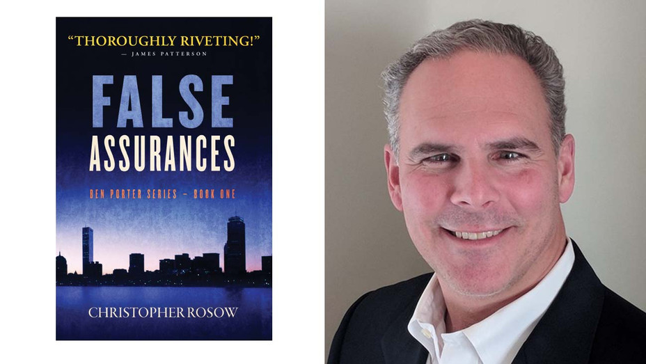 False Assurances Book Cover and Christopher Rosow, split - Courtesy of Spyglass Publicity -H 2020