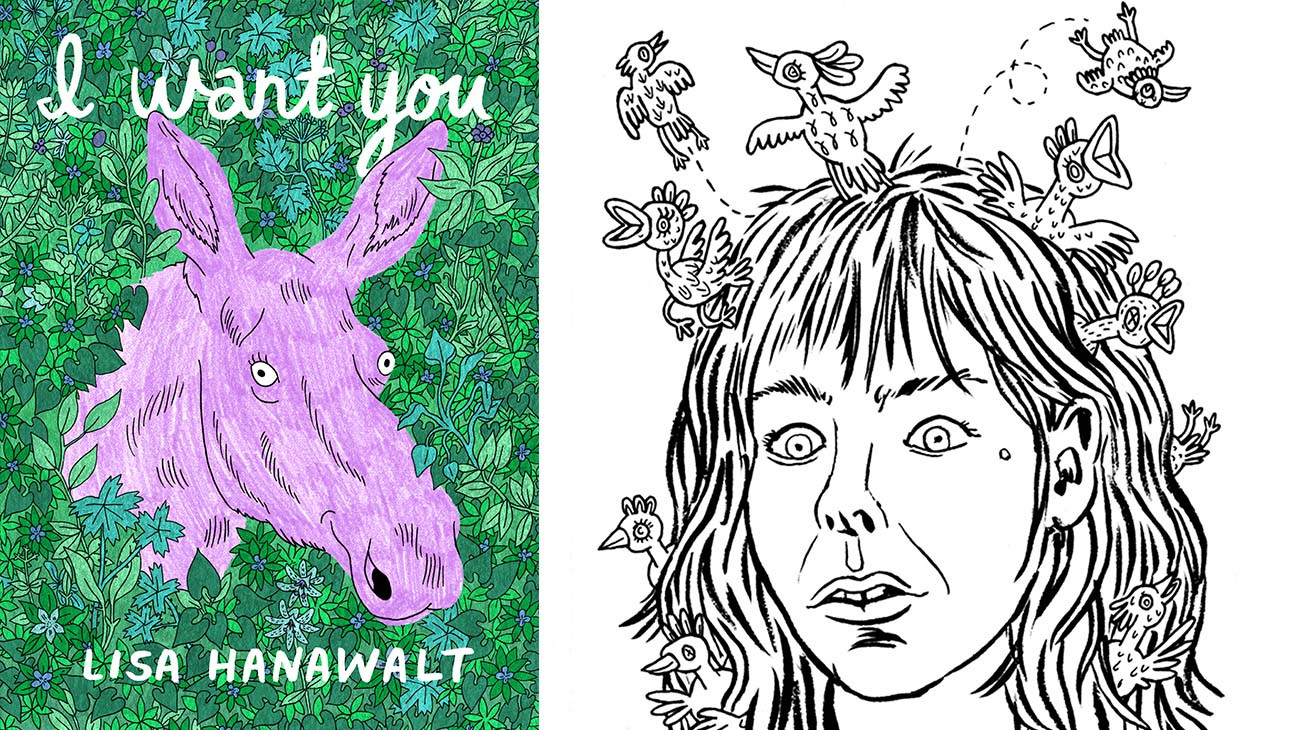 Lisa Hanawalt's 'I Want You' Collects 'Tuca & Bertie' Creator's Early Works