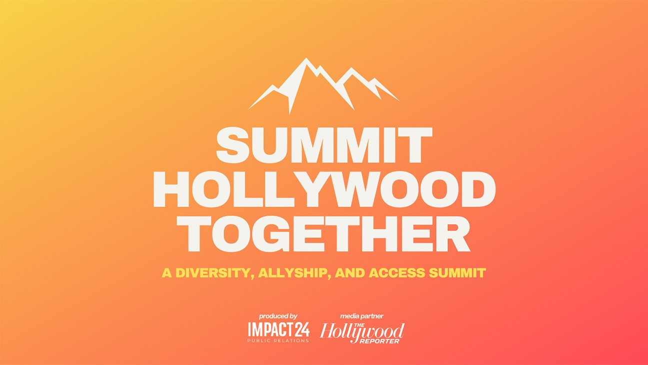 Hollywood Reporter, Impact24 PR to Host Virtual Event 'Summit Hollywood Together: A Look Into Diversity, Allyship and Access'