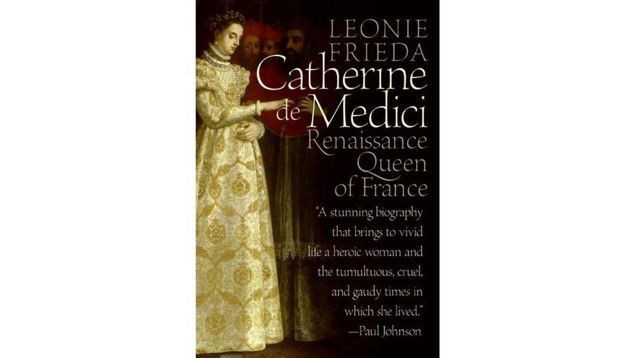 Catherine de Medici Renaissance Queen of France By Leonie Frieda Book Cover